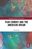Film Comedy and the American Dream (Routledge Advances in Film Studies)