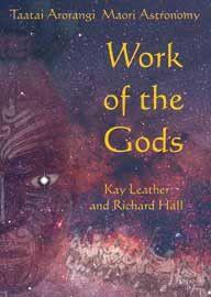 Work Of The Gods: Tātai Arorangi: Māori Astronomy