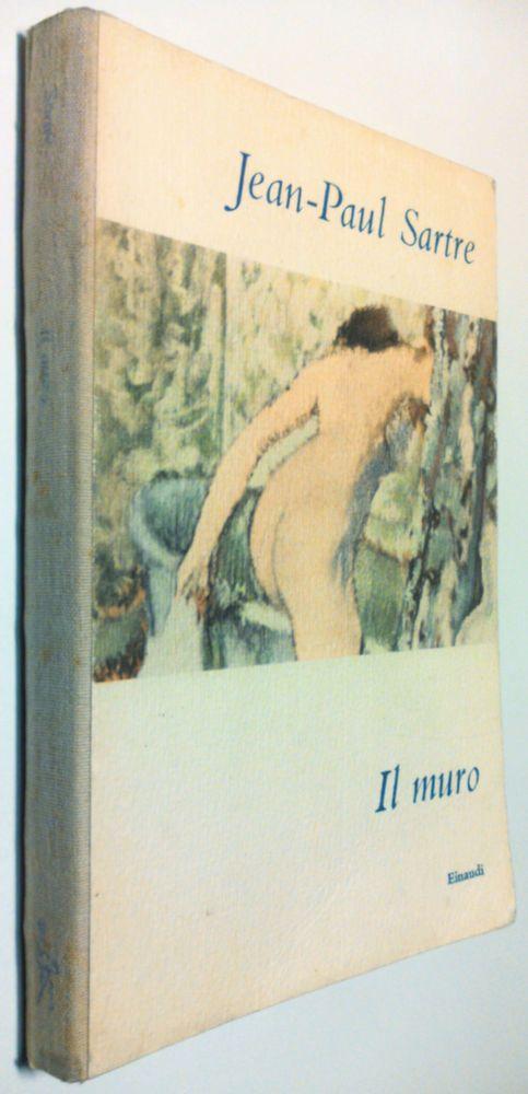 Jean-Paul Sartre  IL MURO  Einaudi 1955    Le mur