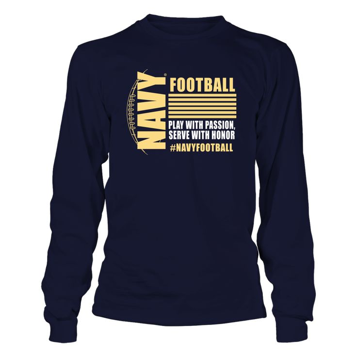 """Navy Football Apparel - Serve with Honor T-Shirt, _Officially licensed Navy Football Apparel. _ The US Navy football team is highlighted during the 3rd season of the popular Showtime show """"A Season with Navy Football""""  The popular show that follows a NCAA football team through their season.  Follow the hashtag #ASeasonWith on Twitter and find... The Navy Midshipmen Collection, OFFICIAL MERCHANDISE  Available Products:          Gildan Long-Sleeve T-Shirt - $33.95 District Women's Premium…"""
