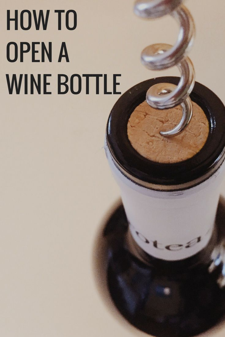How To Open A Wine Bottle With Or Without A Corkscrew