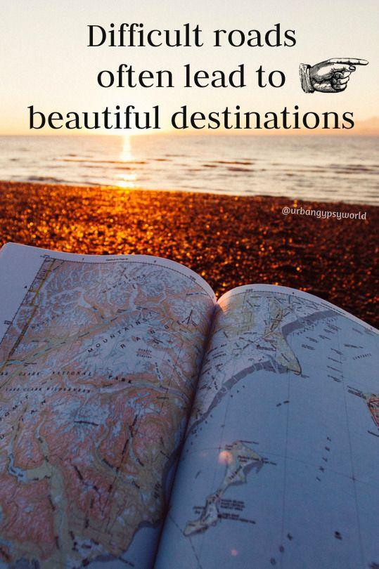 Difficult roads often lead to beautiful destinations #wanderlust