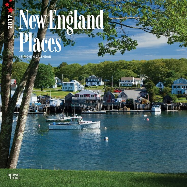 New England Places 2017 Wall Calendar