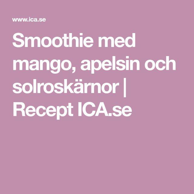 Smoothie med mango, apelsin och solroskärnor | Recept ICA.se