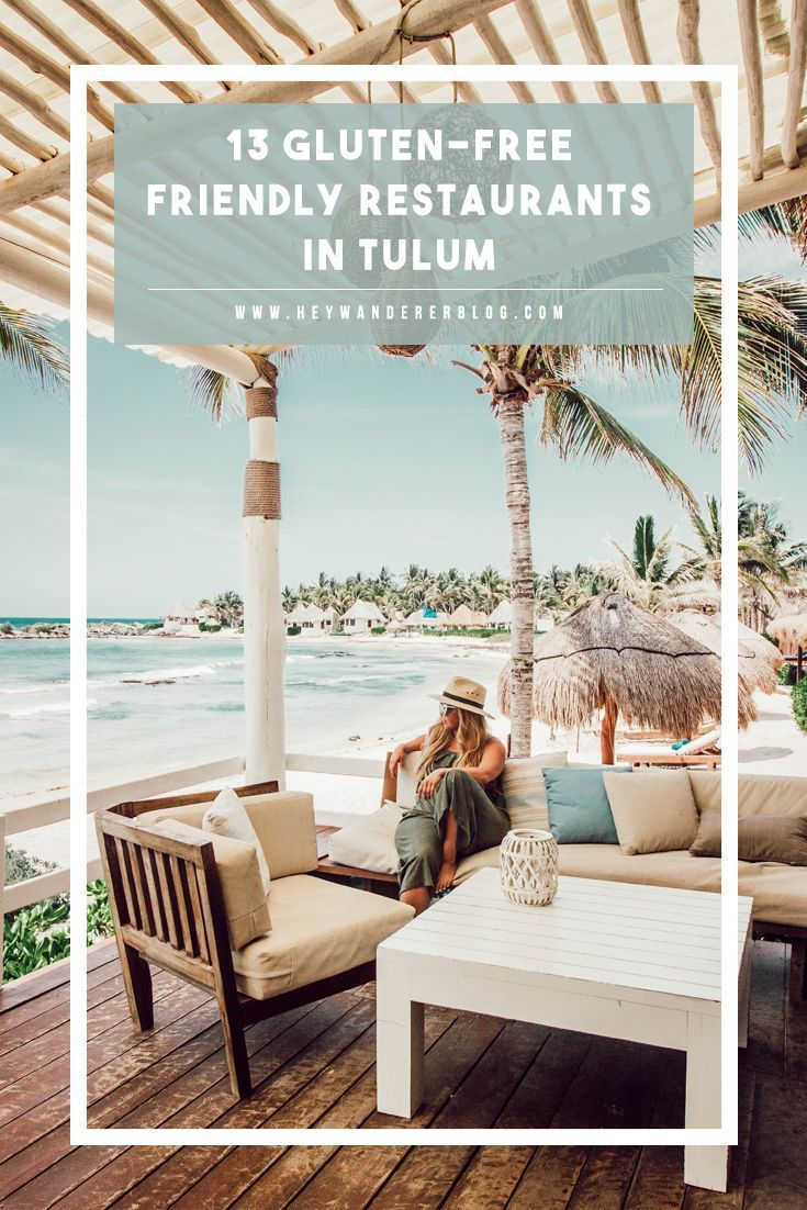 13 Gluten Free Friendly Restaurants In Tulum Mexico Tulum Travel International Food Celiac Tulum Travel Guide Tulum Travel Tulum