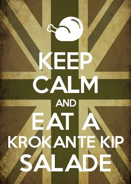 KEEP CALM AND EAT A KROKANTE KIP SALADE