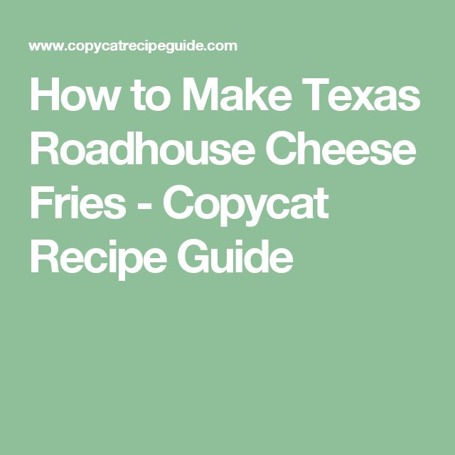 How to Make Texas Roadhouse Cheese Fries - Copycat Recipe Guide