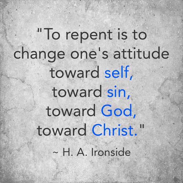 repentance jesus and god We believe that all who truly repent of their sins in full surrender and willing obedience to god, and who by faith accept jesus christ as their personal savior, have their sins forgiven by an act of divine grace such individuals are justified, pardoned from the penalty of sin and receive the gift of the holy spirit,.