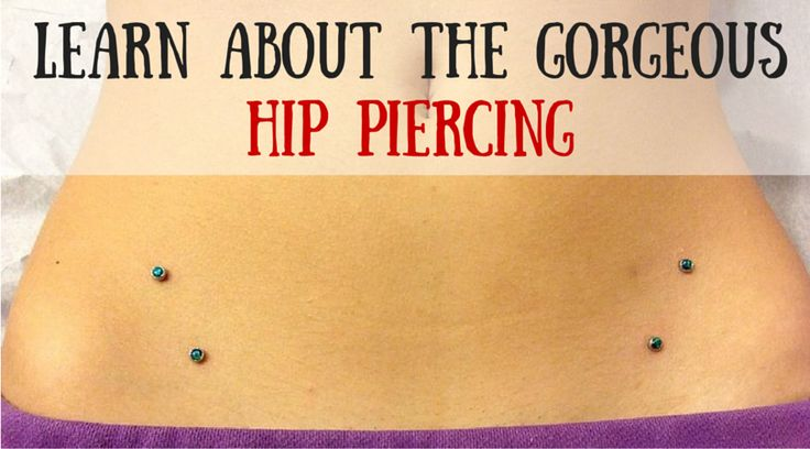 Find out everything you need to know about the hip piercing.