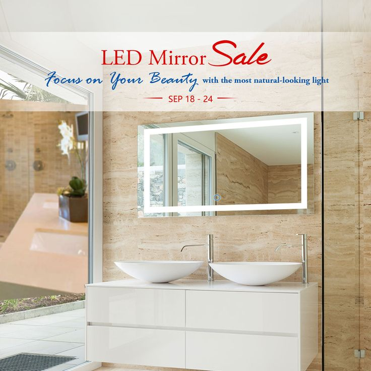 LED Mirror Sale (SEP 18-24). Focus on Your Beauty with the most natural-looking light.  8050 Blvd Taschereau, Local A, Brossard, QC J4X1C2  www.decoraport.ca      Tel: 1.888.861.7989