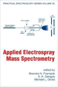 Applied Electrospray Mass Spectrometry by Birendra N. Pramanik Download