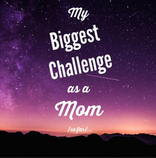 My Biggest Challenge as a Mom (so far) – #blogcember day 15 – The Cherished Life