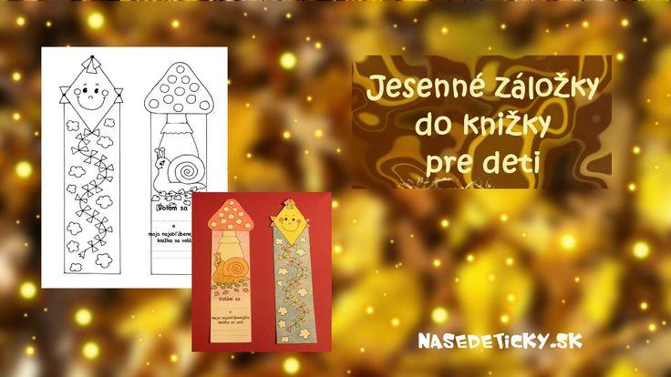 Urobte si jesenné záložky do knižiek, nech je čítanie pre deti zábavnejšie :) Po prečítaní dobrej knižky sa môžete inšpirovať množstvom jesenných aktivít.