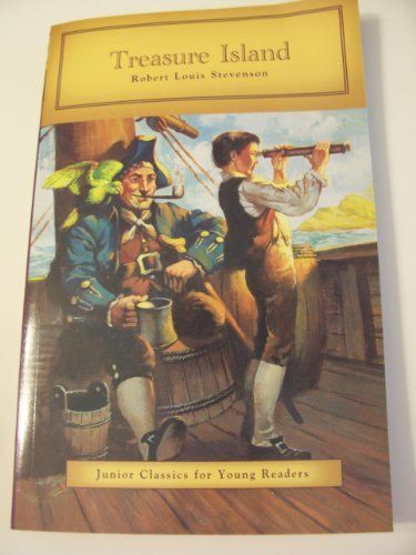 Treasure Island (Junior Classics for Young Readers, Volume 1 of 1), Robert Louis Stevenson