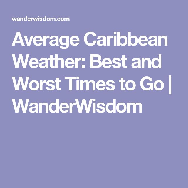Average Caribbean Weather: Best and Worst Times to Go | WanderWisdom
