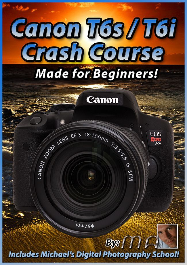 Canon Rebel T6i/T6s Crash Course Training Tutorial Video | Michael Andrew Photography Blog