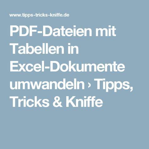 PDF-Dateien mit Tabellen in Excel-Dokumente umwandeln › Tipps, Tricks & Kniffe