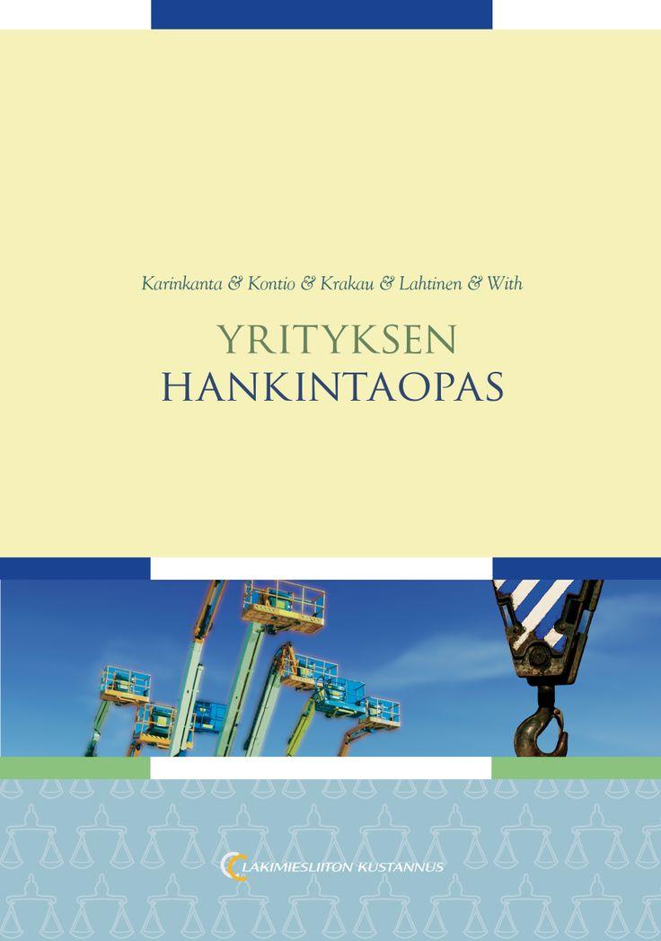 Yrityksen hankintaopas 9€ (69.00 € (+alv 10%) Pauliina Karinkanta (toim.), Annamari Kontio, Tarja Krakau , Tapio Lahtinen, Susan With