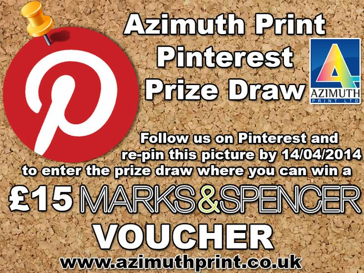 Pin to WIN Enter our new Pinterest Prize Draw now! Follow us on Pinterest and re-pin this picture ( http://www.pinterest.com/pin/407012885045957672/ ) by 14/04/2014 to enter the prize draw where you can win a £15 Marks & Spencer voucher! The winner will be chosen by a random number generator from the list of the users who are following at least one of our Pinterest boards and who have re-pinned the above mentioned picture. http://www.azimuthprint.co.uk/ #AzimuthPrint #printing #folders…