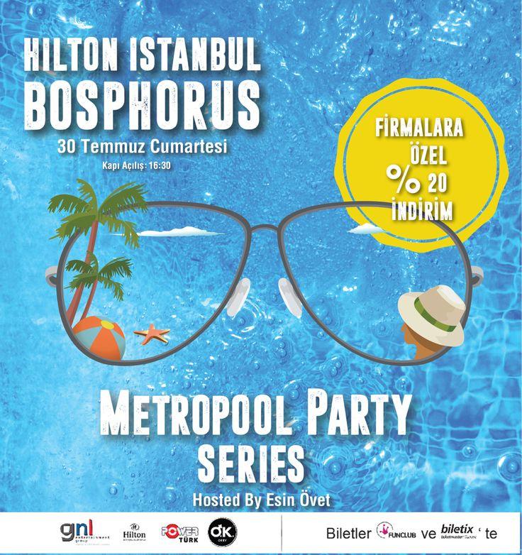 Hilton İstanbul - Metropool Party 30 Temmuz Cumartesi Biletler Biletix'te http://www.biletix.com/etkinlik/TM800/ISTANBUL/tr #hiltonistanbulbosphorus #metropoolparty #havuz #havuzpartisi #blog #blogger #bloggerajans #poolparty