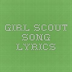 Girl Scout song lyrics