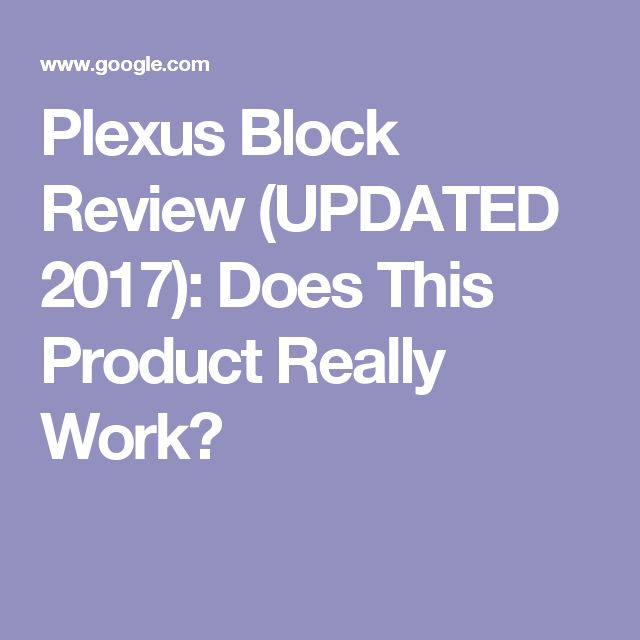 Plexus Block Review (UPDATED 2017): Does This Product Really Work?