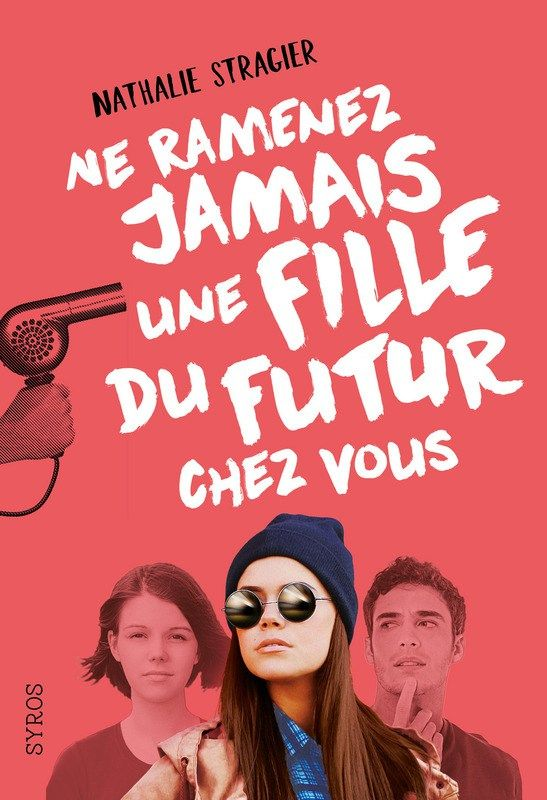 Ne ramenez jamais une fille du futur chez vous – Nathalie Stragier | tempsdemots