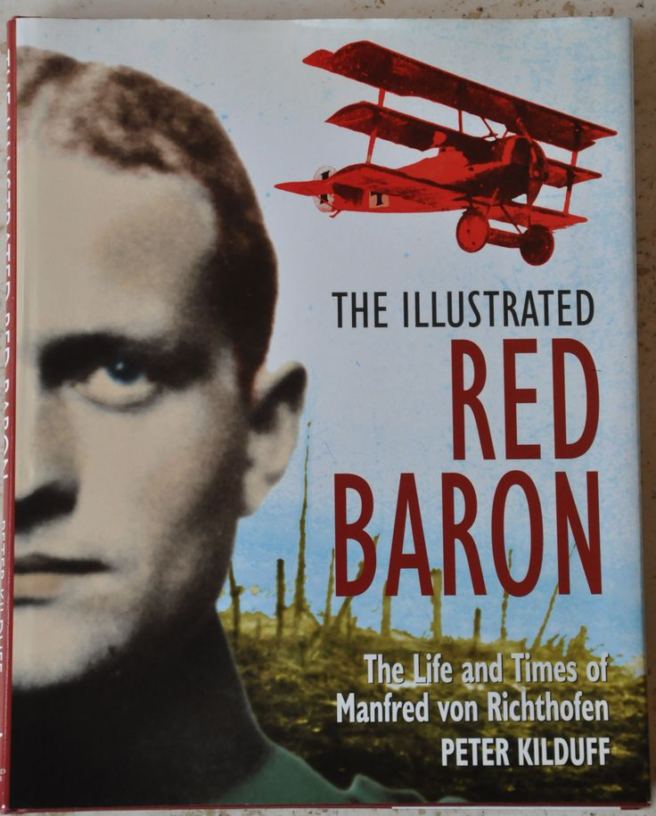 The Illustrated Red Baron: The Life and Times of Manfred Von Richthofen, Kilduff