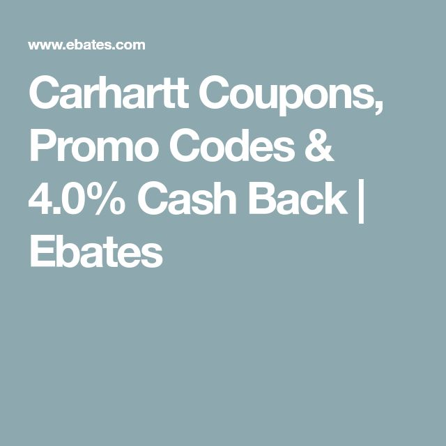 Carhartt Coupons, Promo Codes & 4.0% Cash Back | Ebates