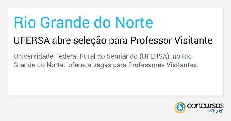 UFERSA abre seleção para Professor Visitante - http://anoticiadodia.com/ufersa-abre-selecao-para-professor-visitante/