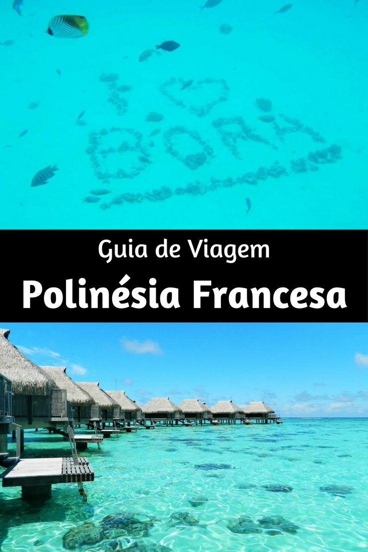 Guia de Viagem para a Polinésia Francesa: veja fotos, dicas, informações, saiba quanto custa viajar e até como fazer um casamento em paraísos como as ilhas de Moorea e Bora Bora.