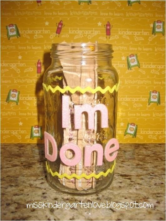 """""""Im Done"""" Jar for students who finish their work early. They pull a stick with a short educational activity to do until class moves on"""