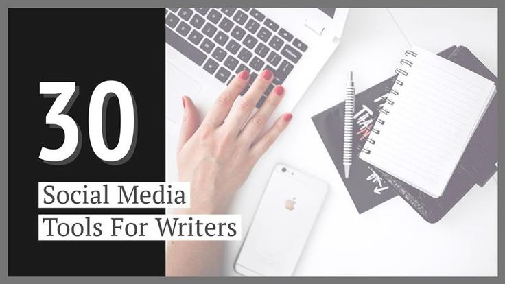 30 Social Media Tools For Writers