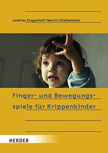 Finger- und Bewegungsspiele für Krippenkinder von Lorelies Singerhoff http://www.amazon.de/dp/345128264X/ref=cm_sw_r_pi_dp_lEmAvb0K669SV