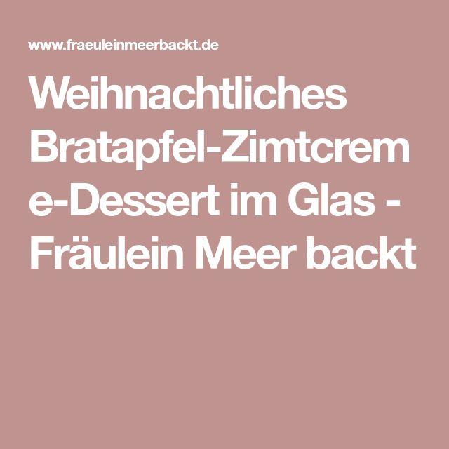 Weihnachtliches Bratapfel-Zimtcreme-Dessert im Glas - Fräulein Meer backt
