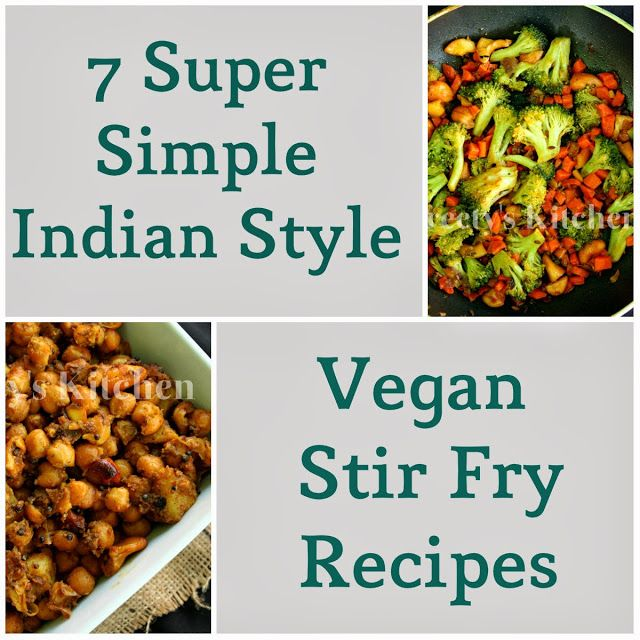 Preety's Kitchen: 7 Super Simple Indian Style Vegan Stir Fry Recipes