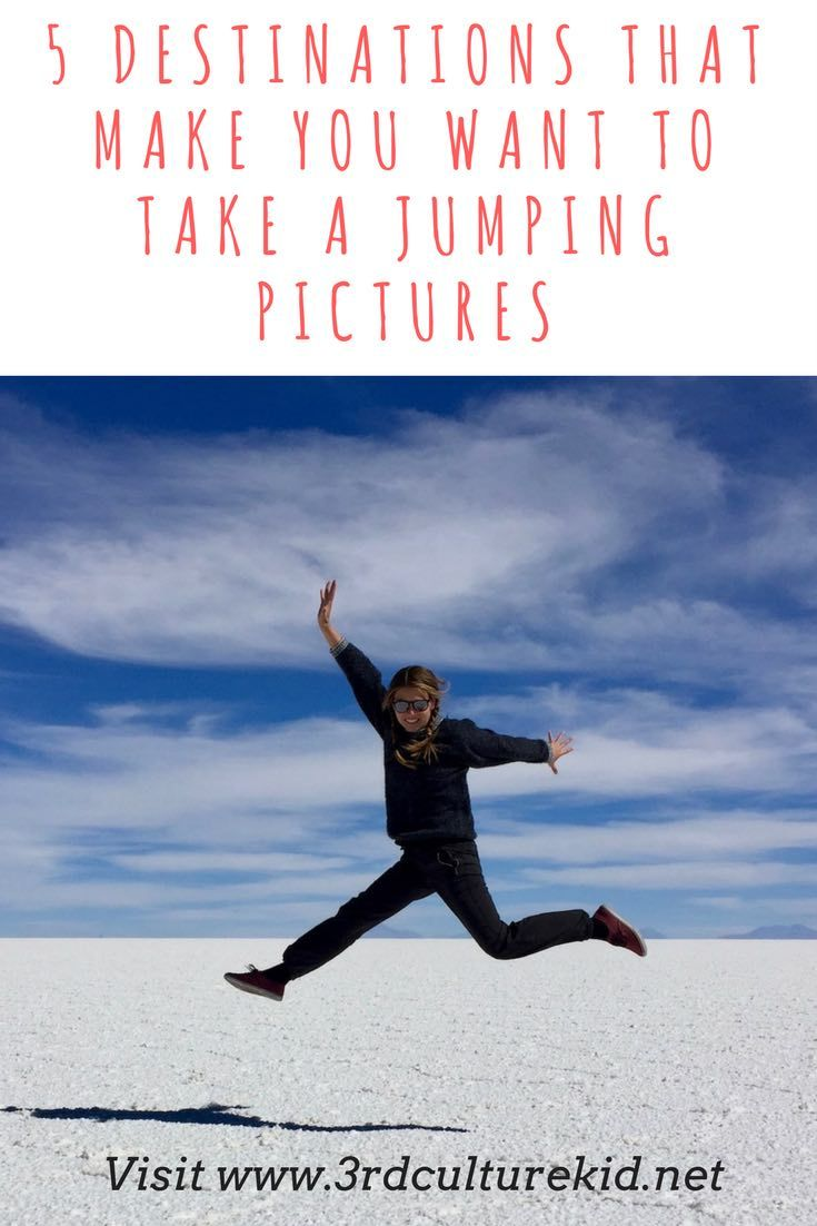 5 destinations that make you want to take a jumping picture. It is not something you can plan, it's something you feel. And then you jump and hope that your jumping picture will look as funny as you imagined.