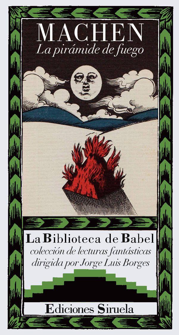 MACHEN - La pirámide de fuego (Siruela. La Biblioteca de Babel n.º 13)
