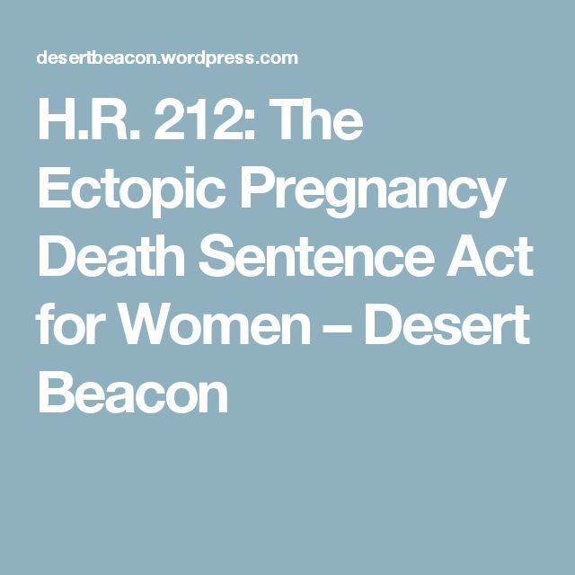 H.R. 212: The Ectopic Pregnancy Death Sentence Act for Women – Desert Beacon