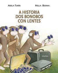 Eles comían, viaxaban e modernizábanse mentres elas recolectaban comida e criaban a prole. Pero os bonobos non aceptaban que as bonobas tamén puideran aprender e evolucionar. O legado das autoras e ilustradoras pioneiras na creación de álbums sobre igualdade e coeducación, aínda vixente.