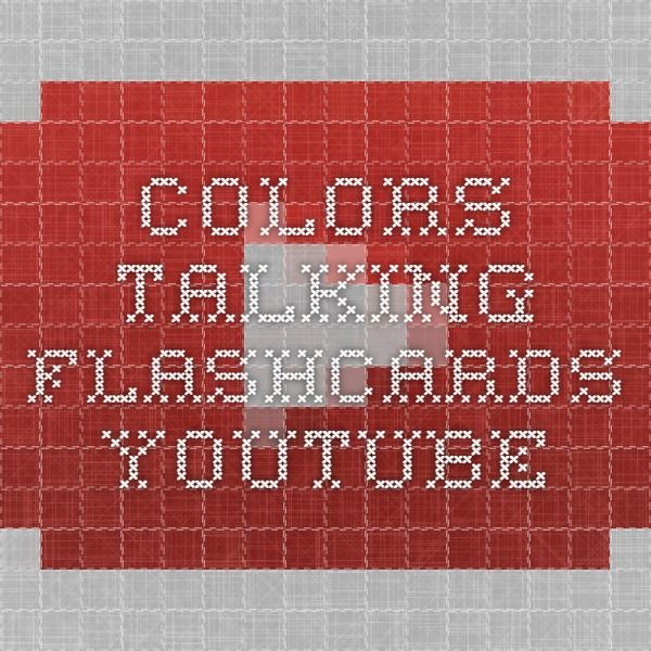 Colors - Talking Flashcards - YouTube https://www.youtube.com/watch?v=qi3axJ9POnw