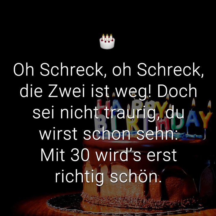 http://www.mein-wahres-ich.de/sprueche/geburtstagssprueche/30-geburtstag: Spruch 30 Geburtstag, Geschenk, Idee, Karte, verschenken, schenken, Oh Schreck, oh Schreck, die Zwei ist weg! Doch sei nicht traurig, du wirst schon sehn: Mit 30 wird's erst richtig schön.