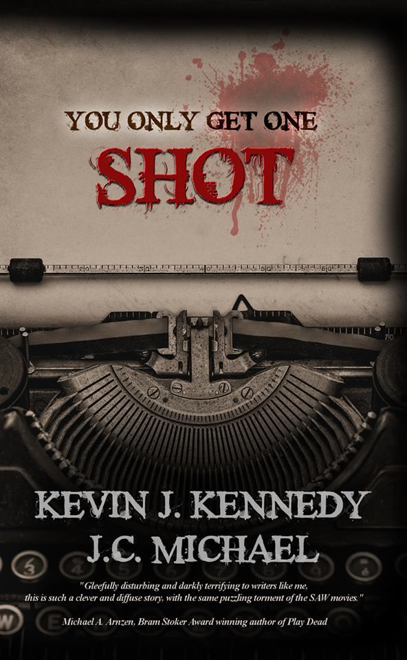 You Only Get One Shot by Kevin J  Kennedy & J C  Michael 4 Stars