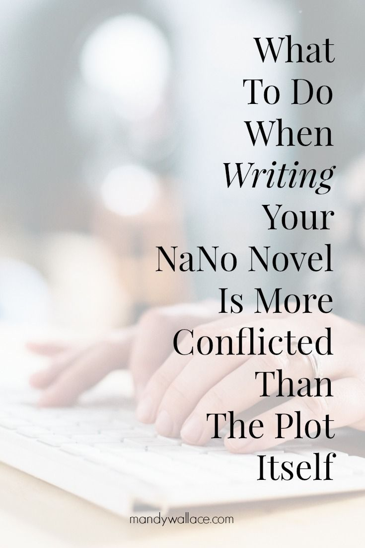 What to do when *writing* your nano novel is more conflicted than the plot itself
