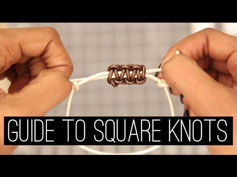 How To: Square Knots   Bracelets & Sliding Closures (Updated!) - YouTube