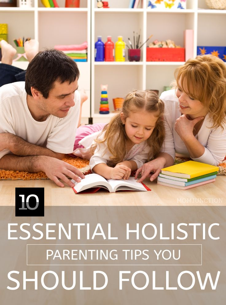 10 Essential Holistic #Parenting Tips You Should Follow: Here, we talk about holistic parenting tips and what kind of benefits it offers.