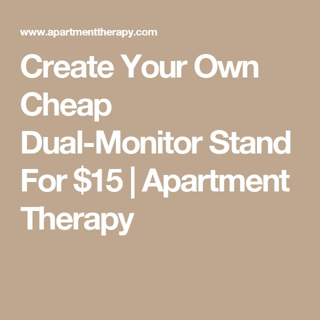 Create Your Own Cheap Dual-Monitor Stand For $15   Apartment Therapy