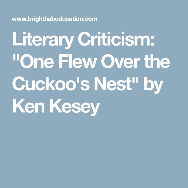 "Literary Criticism: ""One Flew Over the Cuckoo's Nest"" by Ken Kesey"