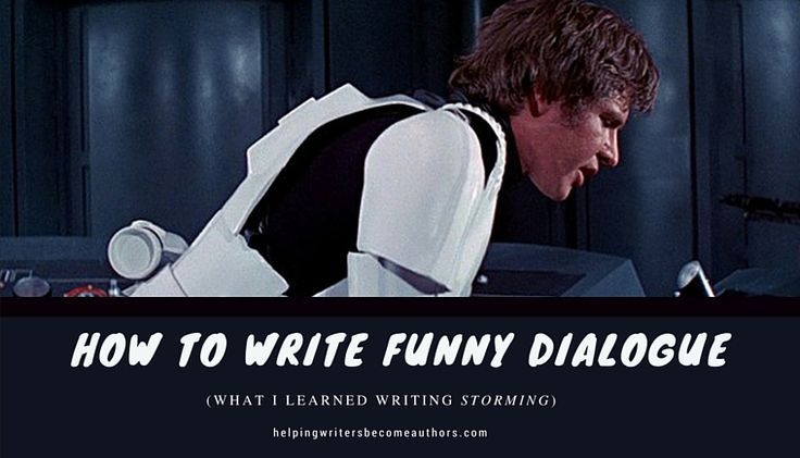 How to Write Funny Dialogue (What I Learned Writing Storming