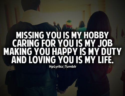 missing you is my hobby caring for you is my job making ...